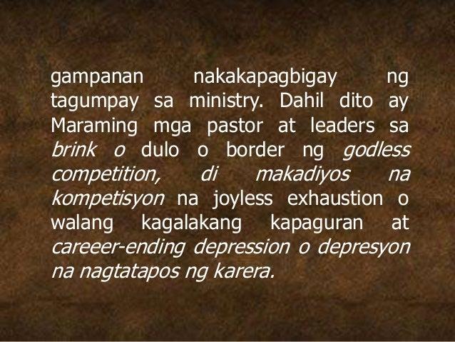 gampanan nakakapagbigay ng tagumpay sa ministry. Dahil dito ay Maraming mga pastor at leaders sa brink o dulo o border ng ...