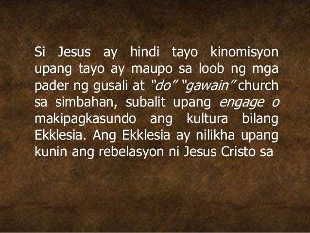 """Si Jesus ay hindi tayo kinomisyon upang tayo ay maupo sa loob ng mga pader ng gusali at """"do"""" """"gawain"""" church sa simbahan, ..."""