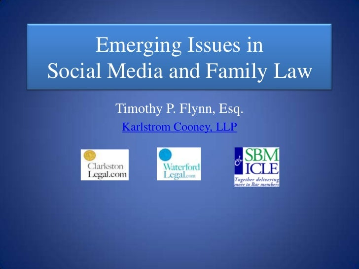 Emerging Issues inSocial Media and Family Law      Timothy P. Flynn, Esq.       Karlstrom Cooney, LLP