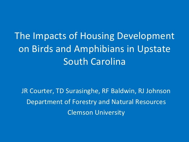 The Impacts of Housing Development on Birds and Amphibians in Upstate South Carolina JR Courter, TD Surasinghe, RF Baldwin...