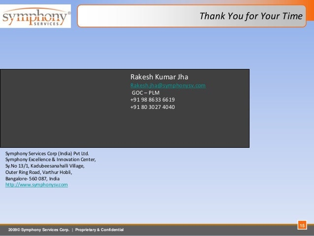 2009© Symphony Services Corp.   Proprietary & Confidential Symphony Services Corp (India) Pvt Ltd. Symphony Excellence & I...