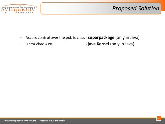 2009© Symphony Services Corp.   Proprietary & Confidential Proposed Solution – Access control over the public class - supe...