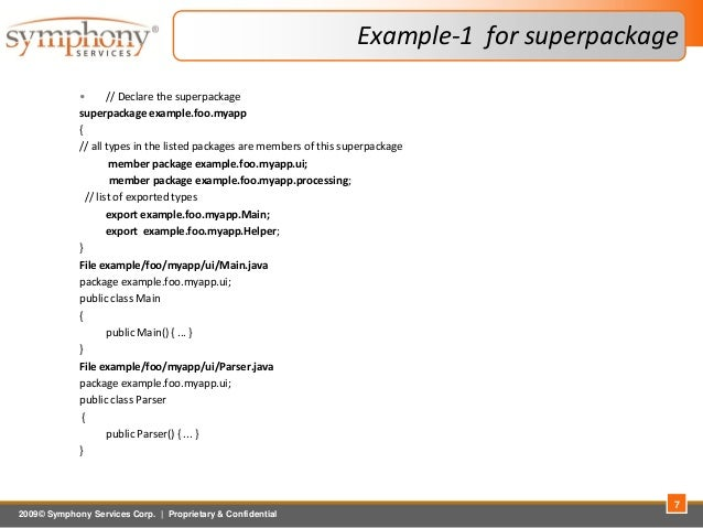 2009© Symphony Services Corp.   Proprietary & Confidential Example-1 for superpackage • // Declare the superpackage superp...
