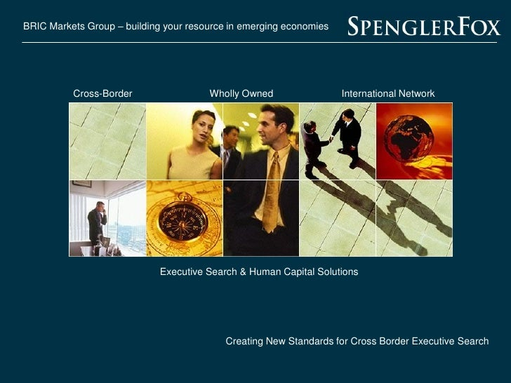 BRIC Markets Group – building your resource in emerging economies               Cross-Border                 Wholly Owned ...