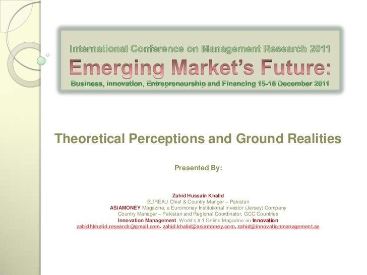 Theoretical Perceptions and Ground Realities                                       Presented By:                          ...