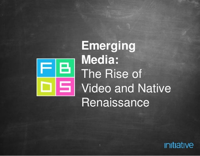 1 Emerging Media: The Rise of Video and Native Renaissance
