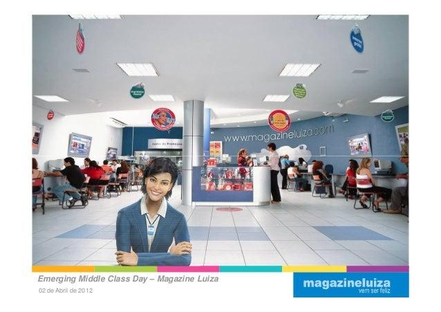 Emerging Middle Class Day – Magazine Luiza02 de Abril de 2012