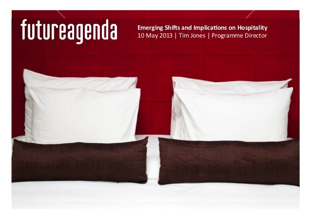 Emerging Shi+s and Implica3ons on Hospitality 10 May 2013   Tim Jones   Programme Director