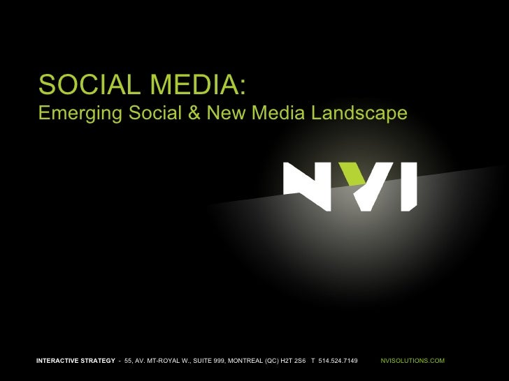 INTERACTIVE STRATEGY   -  55, AV. MT-ROYAL W., SUITE 999, MONTREAL (QC) H2T 2S6  T  514.524.7149  NVISOLUTIONS.COM SOCIAL ...