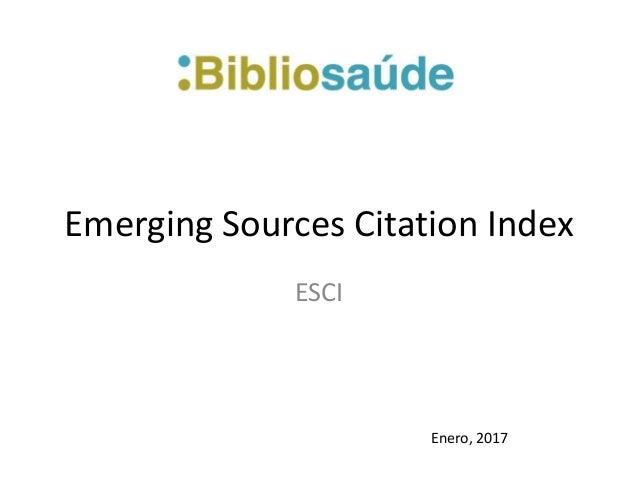 Emerging Sources Citation Index ESCI Enero, 2017