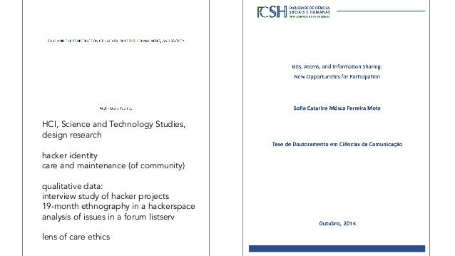 HCI, Science and Technology Studies, design research hacker identity care and maintenance (of community) qualitative data:...