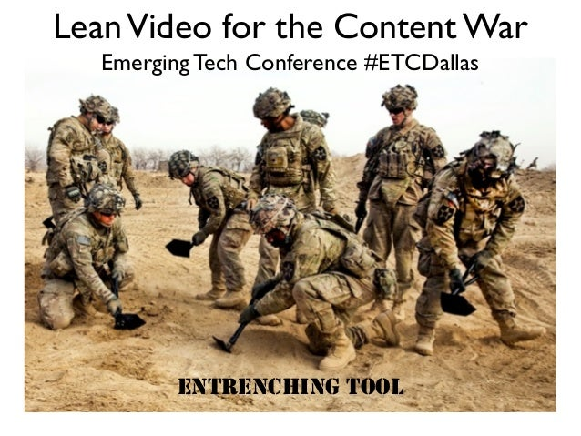 ENTRENCHING TOOL LeanVideo for the Content War Emerging Tech Conference #ETCDallas
