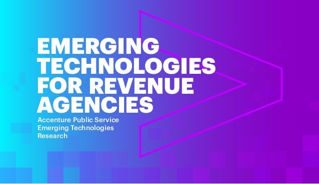 EMERGING TECHNOLOGIES FOR AGENCIESAccenture Public Service Emerging Technologies Research REVENUE