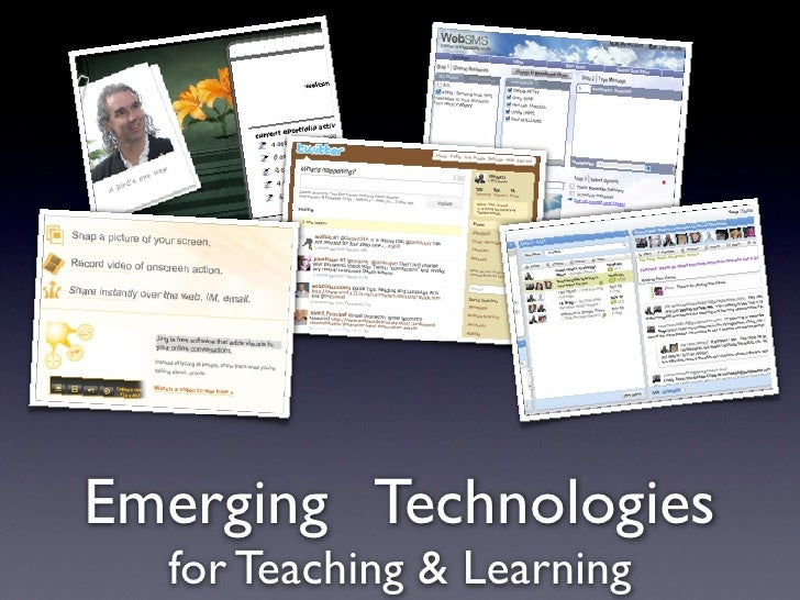 Emerging Technologies   for Teaching & Learning