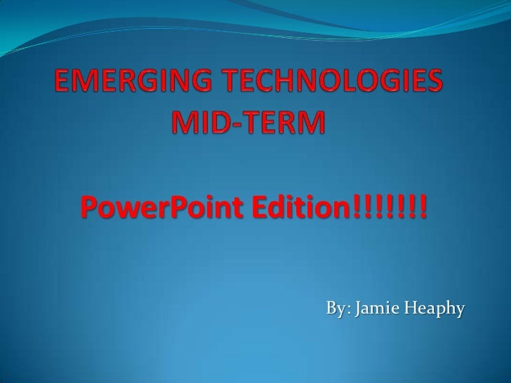 PowerPoint Edition!!!!!!!                 By: Jamie Heaphy