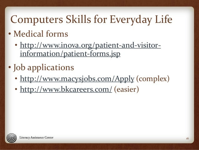 Computers Skills for Everyday Life • Medical forms • http://www.inova.org/patient-and-visitor- information/patient-forms.j...