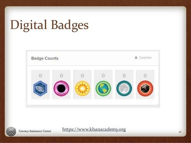 Digital Badges 18 https://www.khanacademy.org