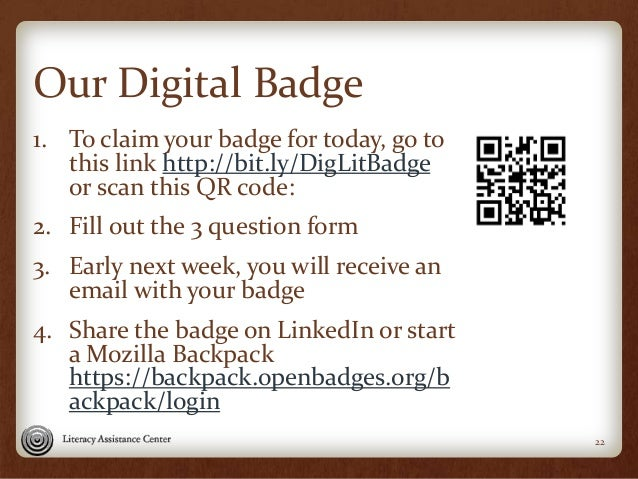 Our Digital Badge 1. To claim your badge for today, go to this link http://bit.ly/DigLitBadge or scan this QR code: 2. Fil...