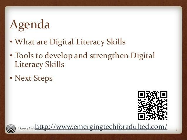 Agenda • What are Digital Literacy Skills • Tools to develop and strengthen Digital Literacy Skills • Next Steps 3http://w...