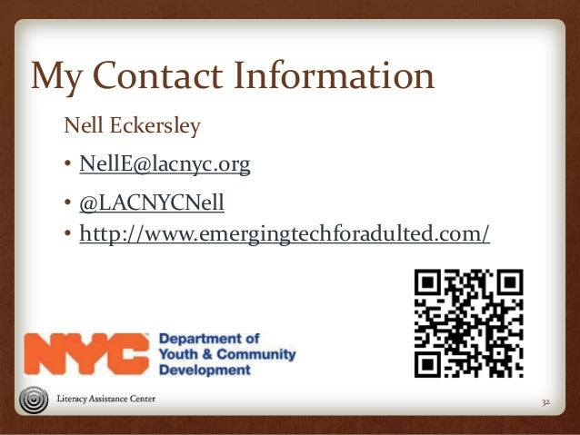 32 My Contact Information Nell Eckersley • NellE@lacnyc.org • @LACNYCNell • http://www.emergingtechforadulted.com/