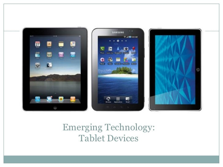 Emerging Technology:   Tablet Devices