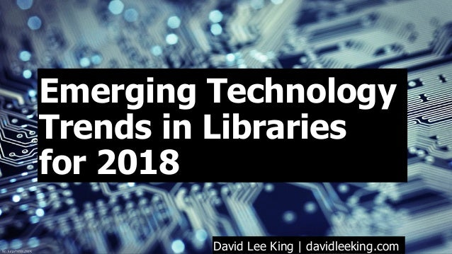 Emerging Technology Trends in Libraries