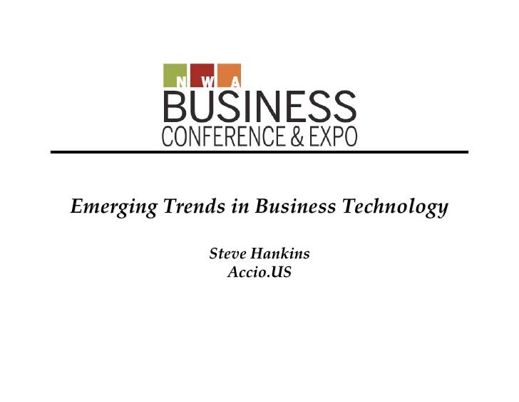 Emerging Trends in Business Technology               Steve Hankins                 Accio.US