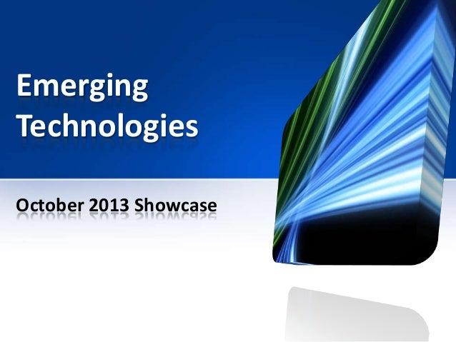 Emerging Technologies October 2013 Showcase