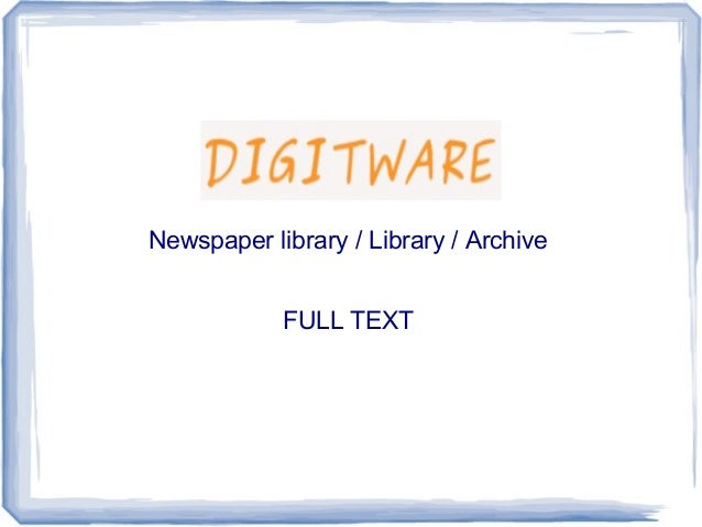 Newspaper library / Library / Archive FULL TEXT