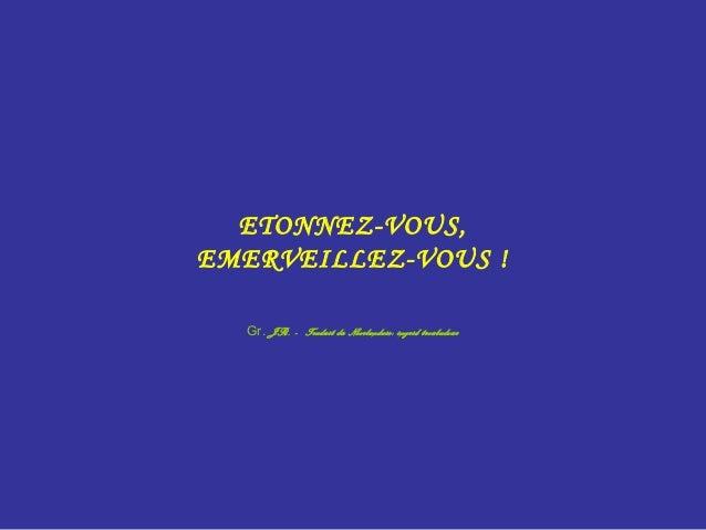 ETONNEZ-VOUS,EMERVEILLEZ-VOUS !  Gr. JR. - Traduit du Néerlandais: ingrid troubadour