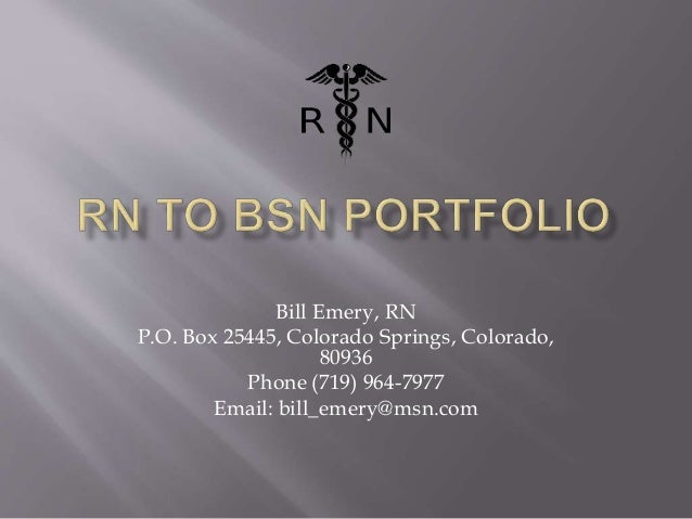 Bill Emery, RN P.O. Box 25445, Colorado Springs, Colorado, 80936 Phone (719) 964-7977 Email: bill_emery@msn.com
