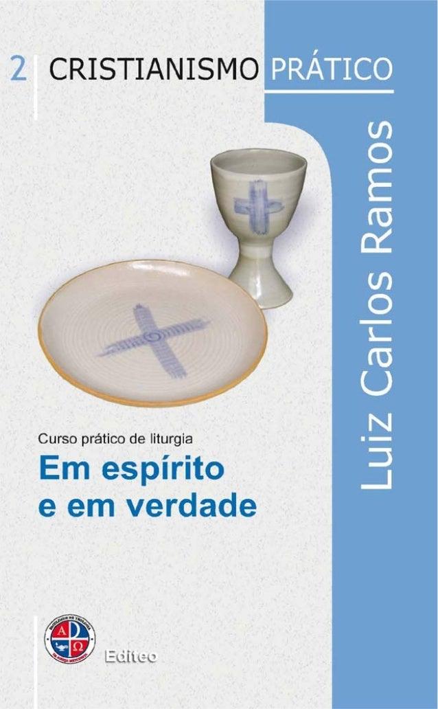 2| S É R I E C R I S T I A N I S M O P R Á T I C O EM ESPÍRITO E EM VERDADE Curso prático de liturgia