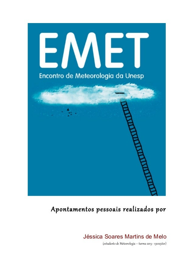 Apontamentos pessoais realizados por Jéssica Soares Martins de Melo (estudante de Meteorologia – turma 2013 - 131025601)
