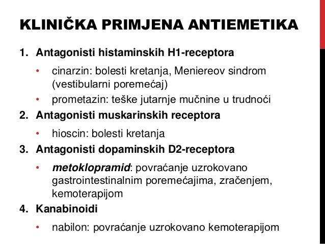 KLINIČKA PRIMJENA ANTIEMETIKA 1. Antagonisti histaminskih H1-receptora • cinarzin: bolesti kretanja, Meniereov sindrom (ve...