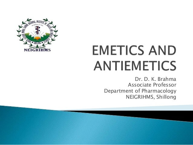 Dr. D. K. Brahma  Associate Professor  Department of Pharmacology  NEIGRIHMS, Shillong