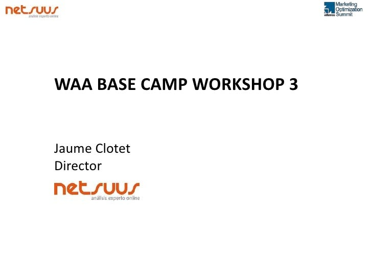 WAA BASE CAMP WORKSHOP 3   Jaume Clotet Director