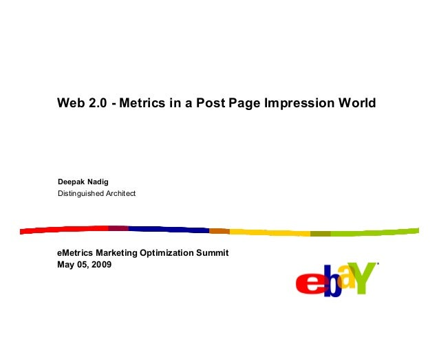 Web 2.0 - Metrics in a Post Page Impression World  Deepak Nadig Distinguished Architect  eMetrics Marketing Optimization S...
