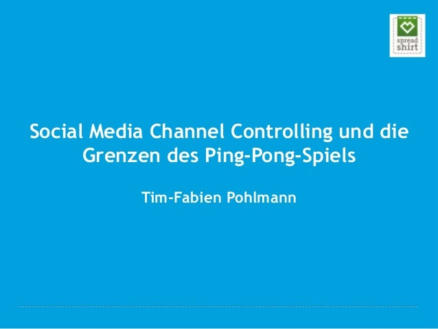 Social Media Channel Controlling und die      Grenzen des Ping-Pong-Spiels           Tim-Fabien Pohlmann