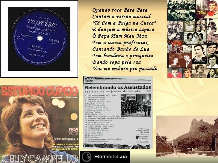 """Quando toca Pata Pata Cantam a versão musical """"Tá Com a Pulga na Cueca"""" E dançam a música sapeca Ô Papa Hum Mau ..."""