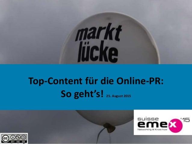 1 Top-Content für die Online-PR: So geht's! 25. August 2015