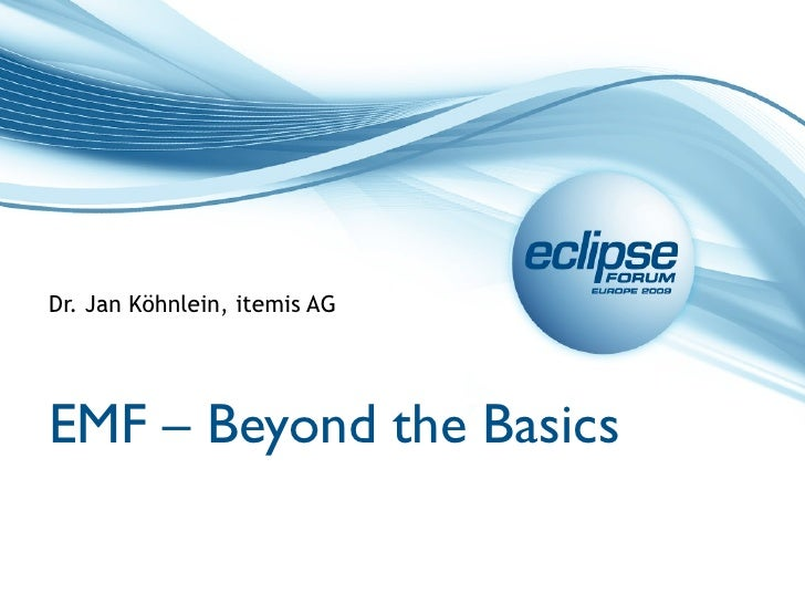 Dr. Jan Köhnlein, itemis AG     EMF – Beyond the Basics