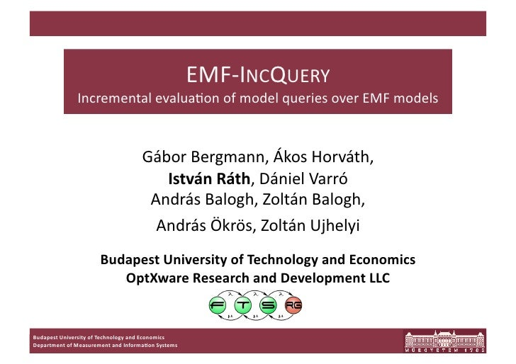 EMF-­‐INCQUERY	                      Incremental	  evalua7on	  of	  model	  queries	  over	  EMF	  models    	            ...