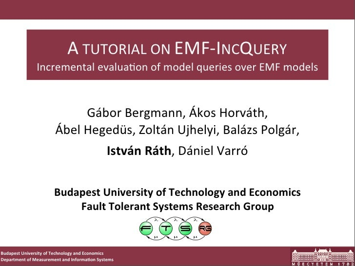 A TUTORIAL ON EMF-‐INCQUERY                    Incremental evalua;on of model queries over EMF models...