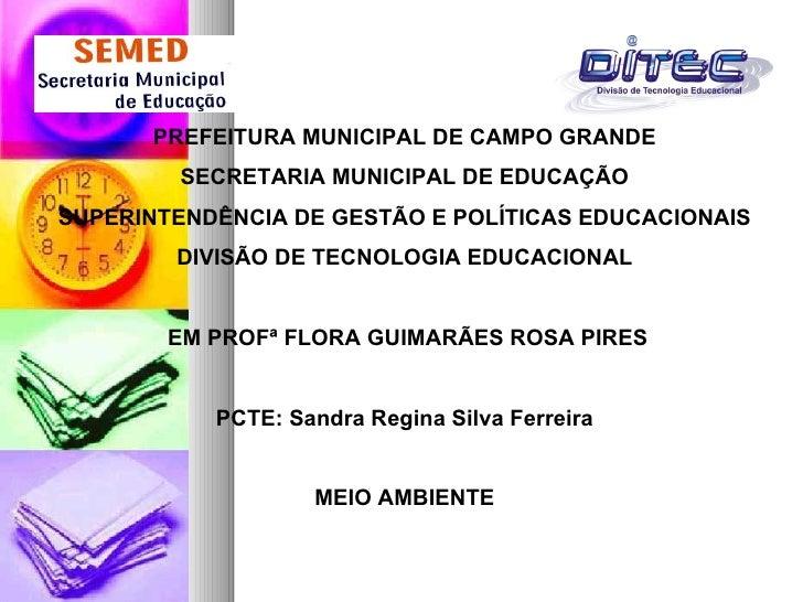 PREFEITURA MUNICIPAL DE CAMPO GRANDE        SECRETARIA MUNICIPAL DE EDUCAÇÃOSUPERINTENDÊNCIA DE GESTÃO E POLÍTICAS EDUCACI...