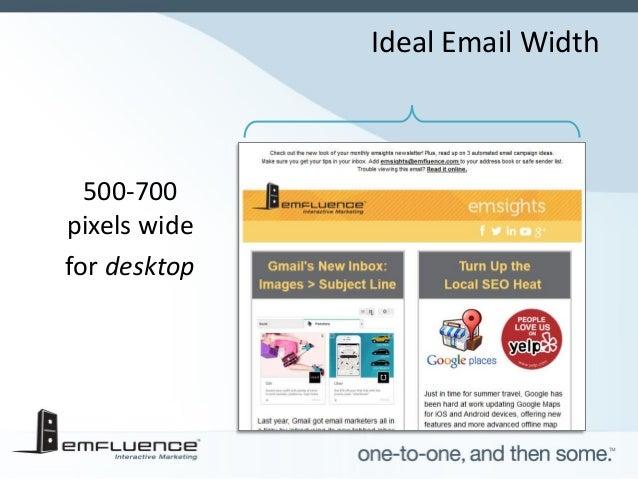 Ideal Email Width 500-700 pixels wide for desktop ... 1386394c1f1