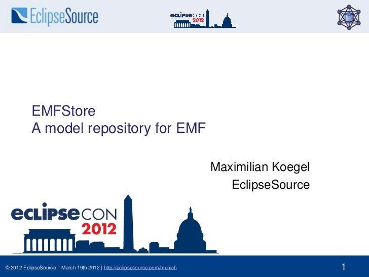 EMFStore          A model repository for EMF                                                                           Max...