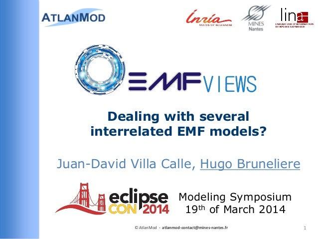 Juan-David Villa Calle, Hugo Bruneliere 1© AtlanMod - atlanmod-contact@mines-nantes.fr Dealing with several interrelated E...