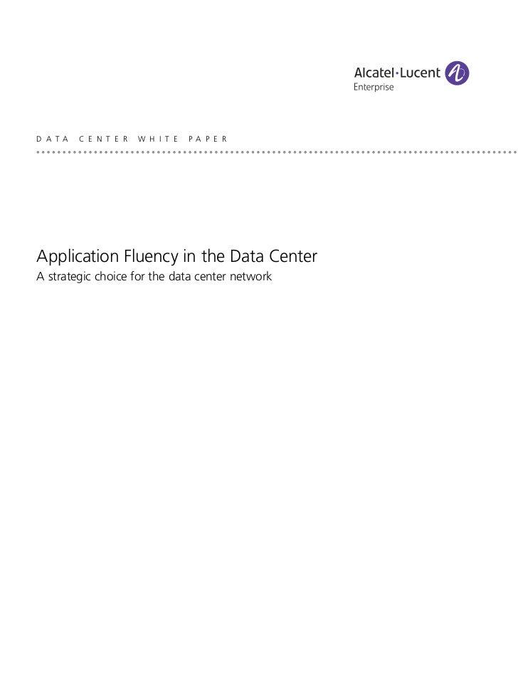 D A T A   C E N T E R   W H I T E   P A P E RApplication Fluency in the Data CenterA strategic choice for the data center ...