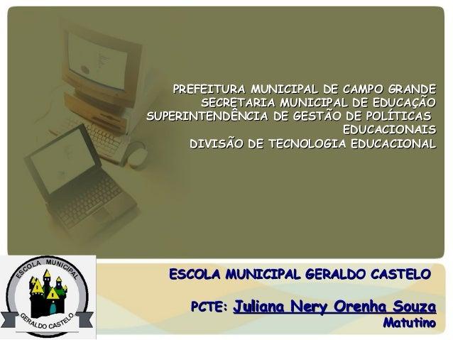 PREFEITURA MUNICIPAL DE CAMPO GRANDE        SECRETARIA MUNICIPAL DE EDUCAÇÃOSUPERINTENDÊNCIA DE GESTÃO DE POLÍTICAS       ...