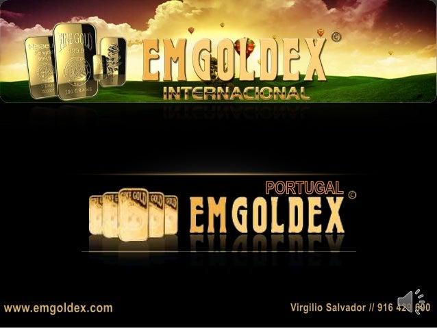 EMGOLDEX ofereceum investimento embarras de ourovantajoso e competitivoa preços mundiais.